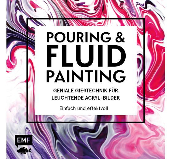 "Buch ""Pouring and Fluid Painting"""