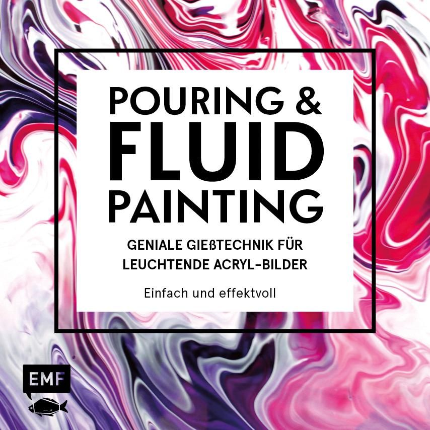 Buch ´´Pouring and Fluid Painting´´